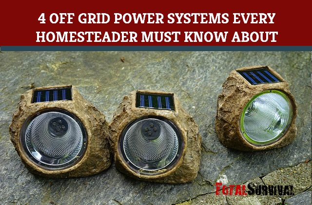 4_Off_Grid_Power_Systems_Every_Homesteader_Must_Know_About