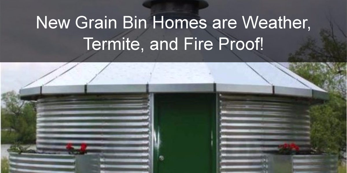 New Grain Bin Homes Are Weather Termite And Fire Proof
